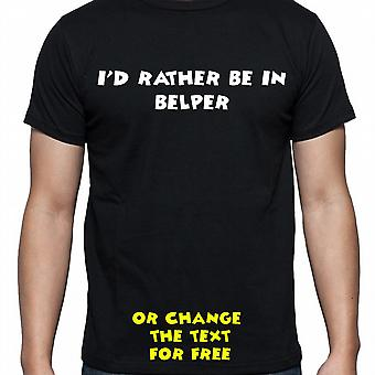 I'd Rather Be In Belper Black Hand Printed T shirt
