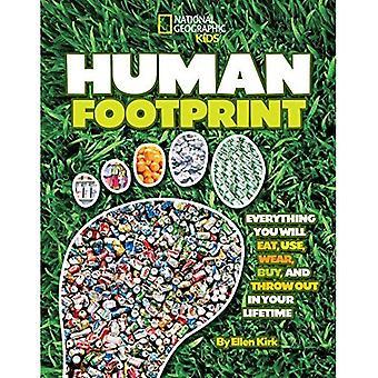 Huella humana: Todo será comer, utilizar, usar, comprar y tirar en toda tu vida