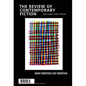 Review of Contemporary Fiction: Fall 2008 - New writing on writing