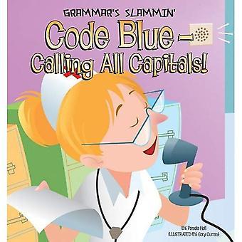 Code Blue - Calling All Capitals! (Grammar's Slammin')