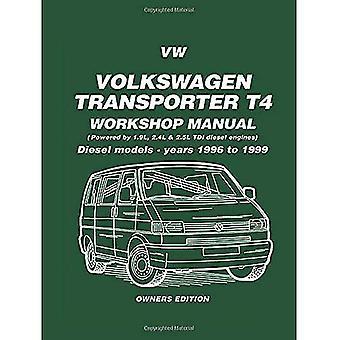 Volkswagen Transporter T4 Workshop Manual Owners Edition: Diesel Models - Years 1996 to 1999 (Diesel Models 1996-1999)