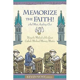 Memorize the Faith! (and Most Anything Else): Using the Methods of the Great Catholic Medieval Memory Masters