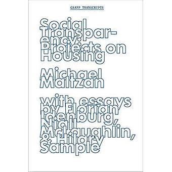Social Transparency: Projects on Housing (Gsapp Transcripts)