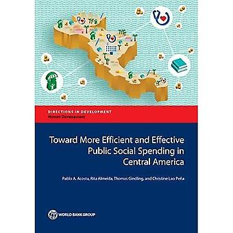 Toward More Efficient and Effective Public Social Spending in Central America� (Directions in Development - Human Development)