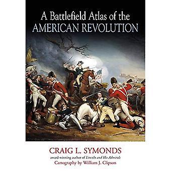 A Battlefield Atlas of the� American Revolution