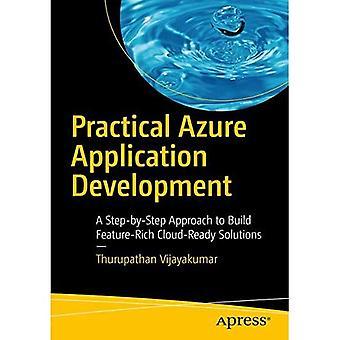 Praktische Azure-Anwendungsentwicklung: Ein schrittweises Vorgehen, funktionsreiche Cloud-fähige Lösungen zu entwickeln