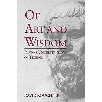 De arte e sabedoria entendimento de Platos de Techne por Roochnik & David