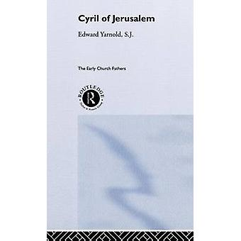 Cyril of Jerusalem by Yarnold & Edward