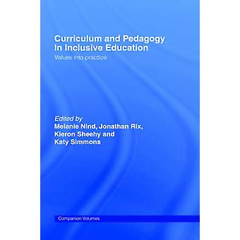 Curriculum and Pedagogy in Inclusive Education Values Into Practice by Sheehy & Kieron