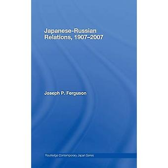 JapaneseRussian Relations 19072007 by Ferguson & Joseph
