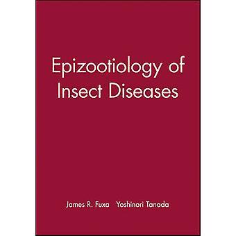 Epizootiologie von Insekten Krankheiten durch Fuxa & James R.