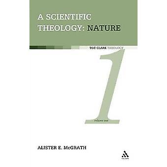 Wetenschappelijke theologie natuur Volume 1 door McGrath & Alister E.