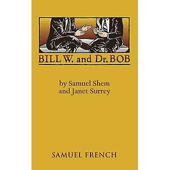 Bill W. and Dr. Bob by Shem & Samuel