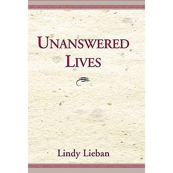 Unanswered Lives by Lieban & Lindy