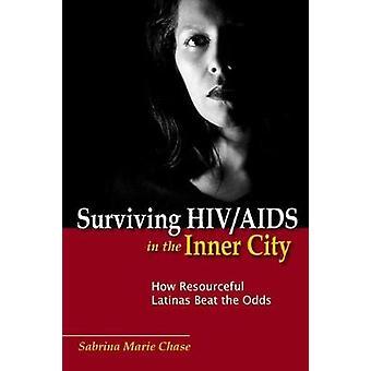 Sobrevivendo HIVAIDS no centro da cidade como engenhoso Latinas Beat as hipóteses por Chase & Sabrina