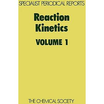 Reaction Kinetics Volume 1 by Ashmore & P G
