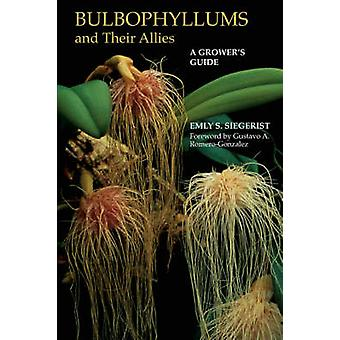 Bulbophyllums and Their Allies by Siegerist & Emly A.
