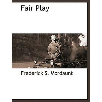 Fair Play by Mordaunt & Frederick S.