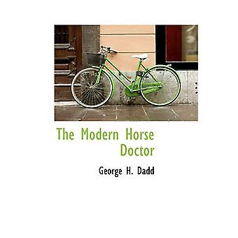 The Modern Horse Doctor by Dadd & George H.