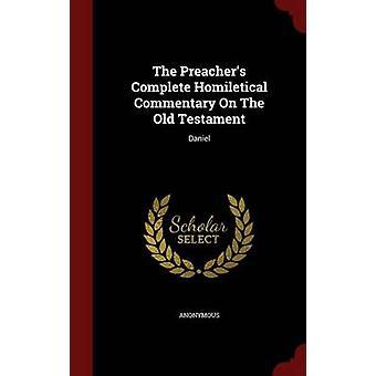 Les prédicateurs complet commentaire homilétique de l'Ancien Testament Daniel par anonyme