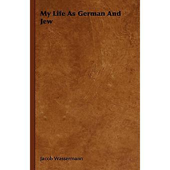 Mein Leben als deutscher und Jude von & Jakob Wassermann