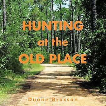 Jakt på det gamle stedet av Broxson & Duane