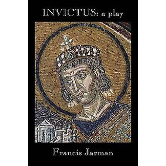 Invictus A Play by Jarman & Francis