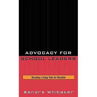 Plaidoyer pour les chefs d'établissement devient une voix forte pour l'éducation de Whitaker & Sandra