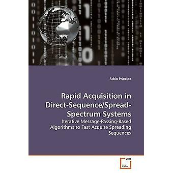 Rapid Acquisition in DirectSequenceSpreadSpectrum Systems by Principe & Fabio