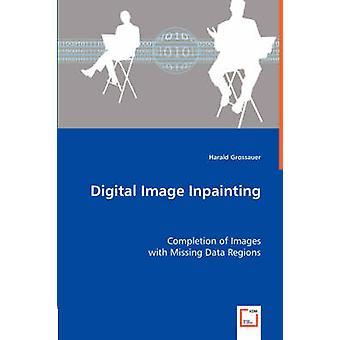 Digital Image Inpainting por Grossauer & Harald