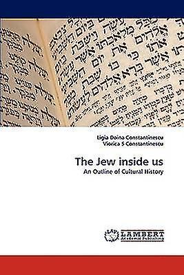 The Jew Inside Us by Constantinescu & Ligia Doina