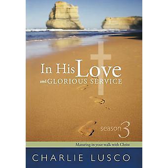 Em seu amor e serviço glorioso temporada 3 amadurecendo na sua caminhada com Cristo pelo Lusco & Charlie