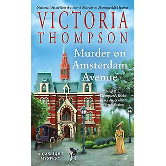 Murder on Amsterdam Avenue - A Gaslight Mystery by Victoria Thompson -