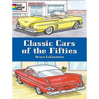 Classic Cars of the Fifties by Bruce LaFontaine - 9780486433264 Book