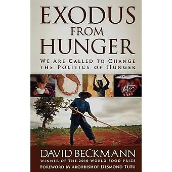 Exodus from Hunger - We are Called to Change the Politics of Hunger by