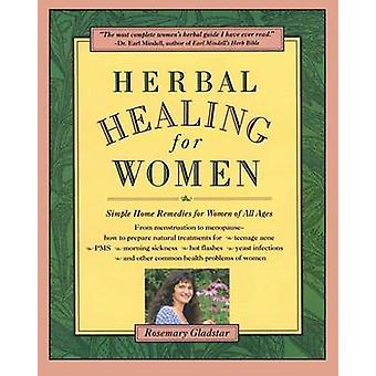 Herbal Healing for Women - Simple Home Remedies for Women of All Ages