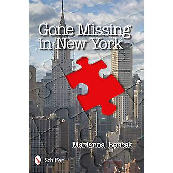 Gone Missing in New York by Marianna Boncek - 9780764338373 Book