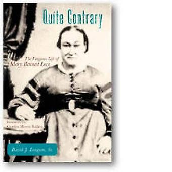 Quite Contrary - The Litigious Life of Mary Bennett Love by David J. L