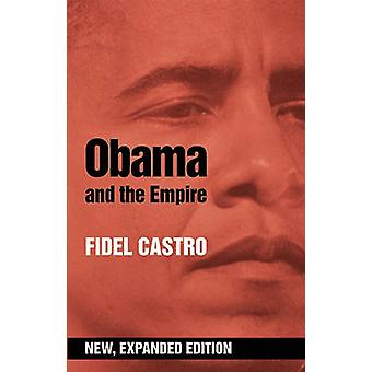 Obama and the Empire (Revised edition) by Fidel Castro - 978098707791