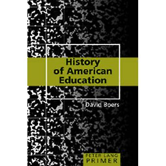 History of American Education Primer by David Boers - 9781433100369 B