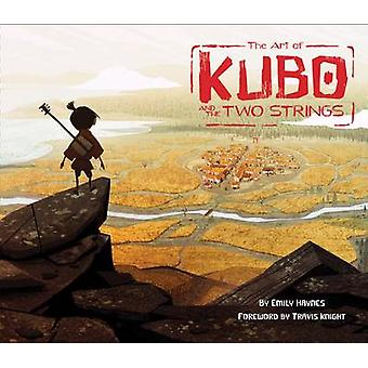 The Art of Kubo and the Two Strings by Emily Haynes - Travis Knight -