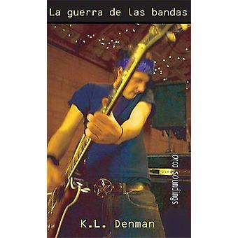 La Guerra de las Bandas by K L Denman - Queta Fernandez - 97815514399