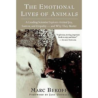 The Emotional Lives of Animals - A Leading Scientist Explores Animal J