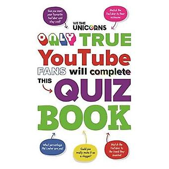 We The Unicorns - Only True YouTube Fans Will Complete This Quiz Book
