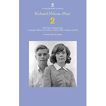 Richard Nelson: Spiller 2: tre skuespil af ungdomsårene: godnat børn overalt; Frannys måde; Madame Melville