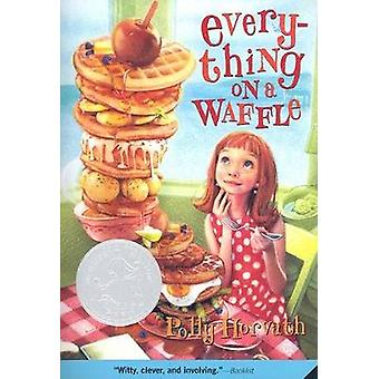 Everything on a Waffle by Polly Horvath - 9780312380045 Book