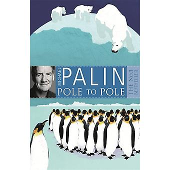 Pole To Pole (Paperback) by Palin Michael