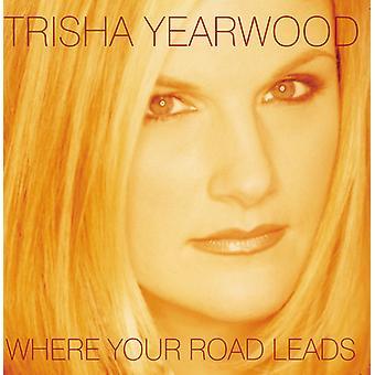 Trisha Yearwood - importación de Estados Unidos donde su camino conduce [CD]