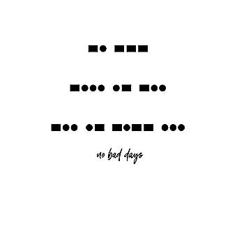 No Bad Days Poster Print by Linda Woods