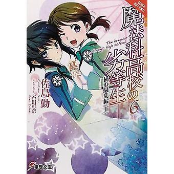 Die unregelmäßige an Magic High School - Vol. 6 (Licht Roman) von Tsutomu